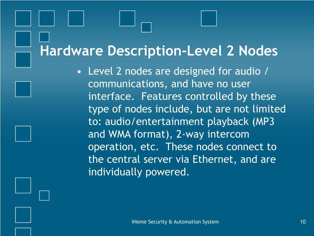 Hardware Description-Level 2 Nodes