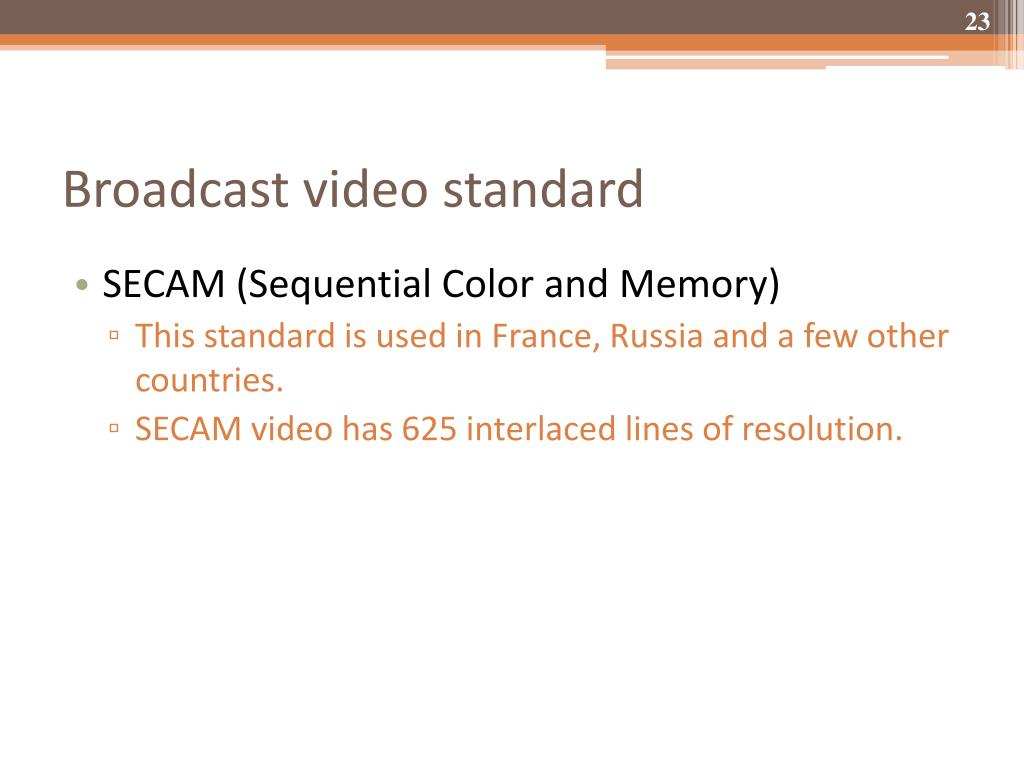 Broadcast video standard