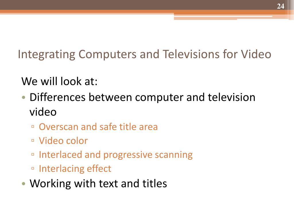 Integrating Computers and Televisions for Video