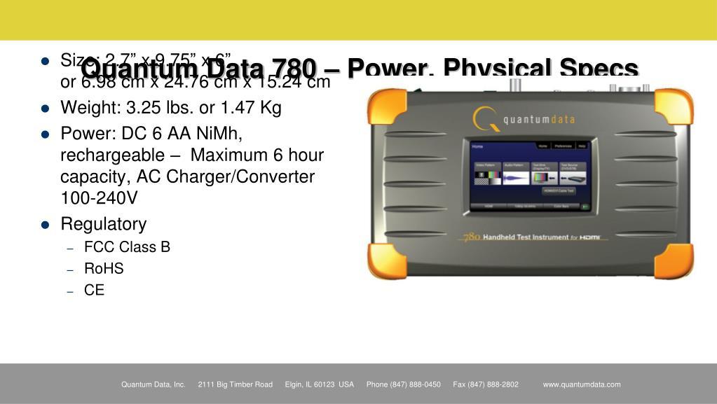 Quantum Data 780 – Power, Physical Specs