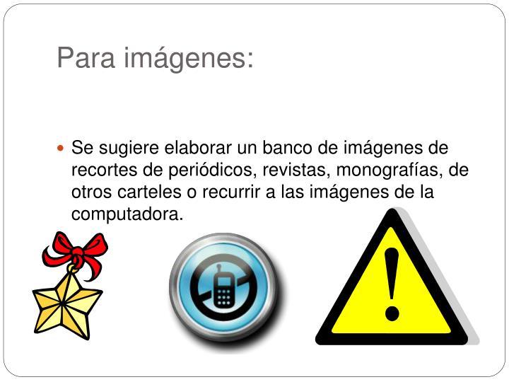 Para imágenes: