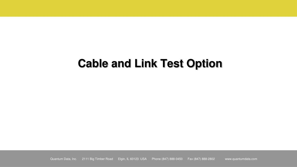 Cable and Link Test Option
