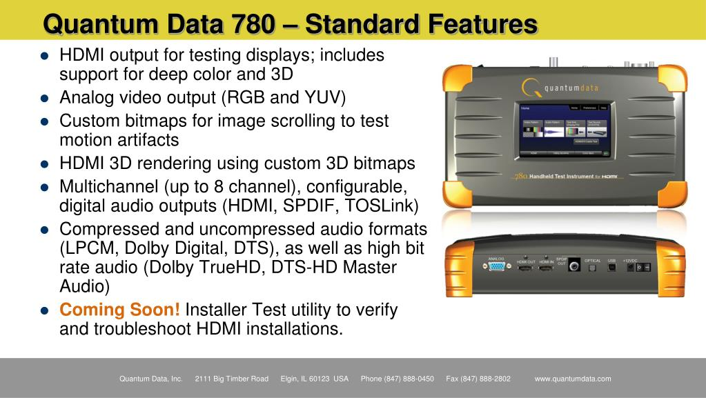 HDMI output for testing displays; includes support for deep color and 3D