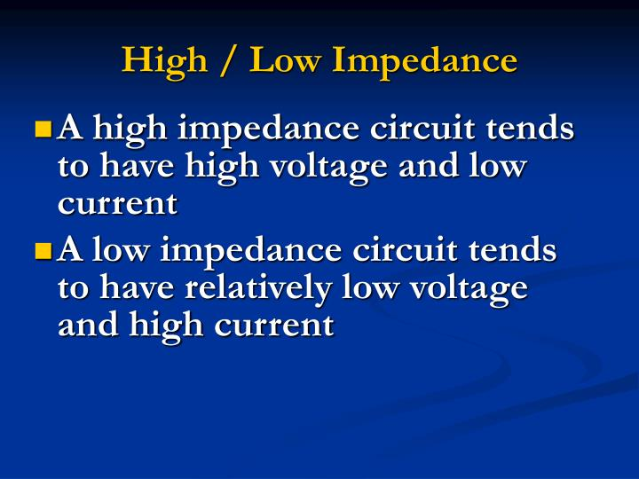 High low impedance
