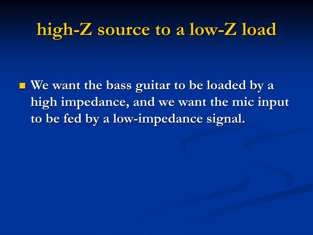 high-Z source to a low-Z load