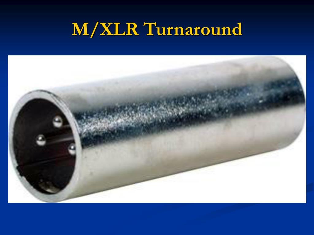 M/XLR Turnaround