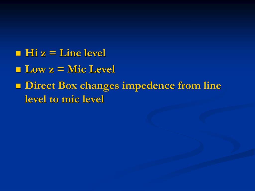 Hi z = Line level