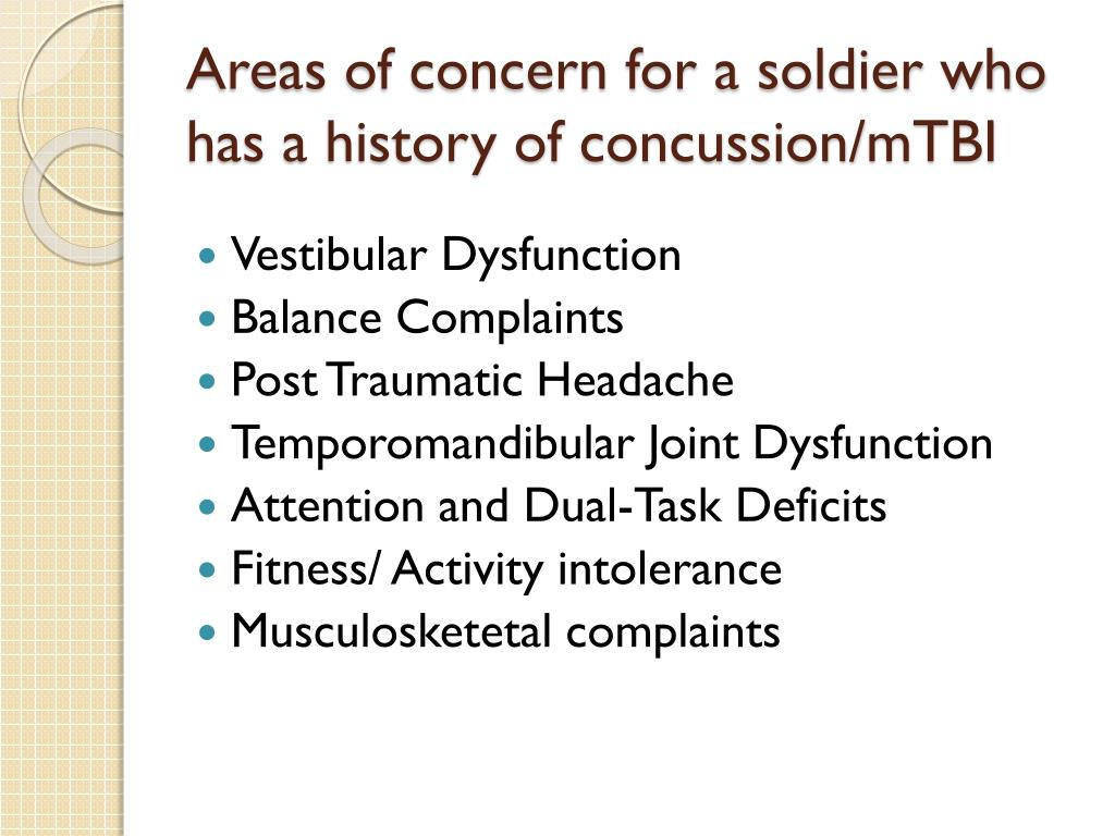 Areas of concern for a soldier who has a history of concussion/