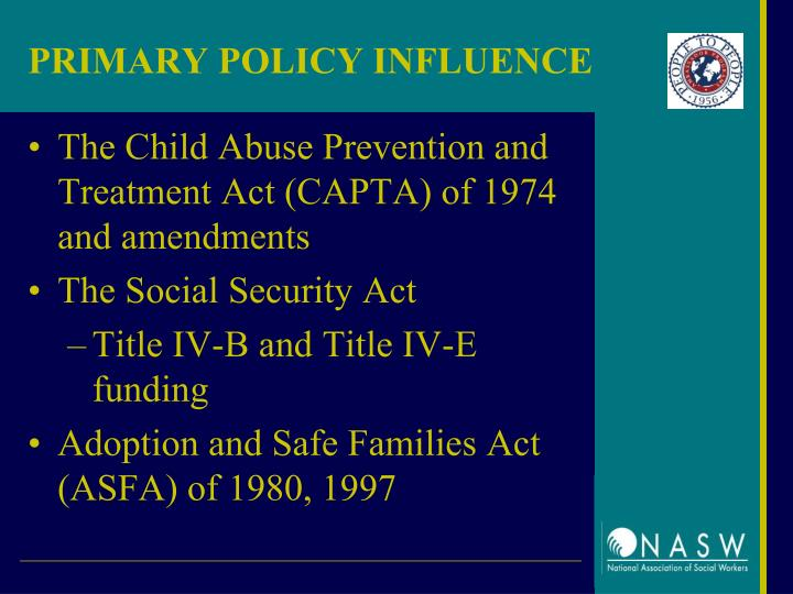 PRIMARY POLICY INFLUENCE