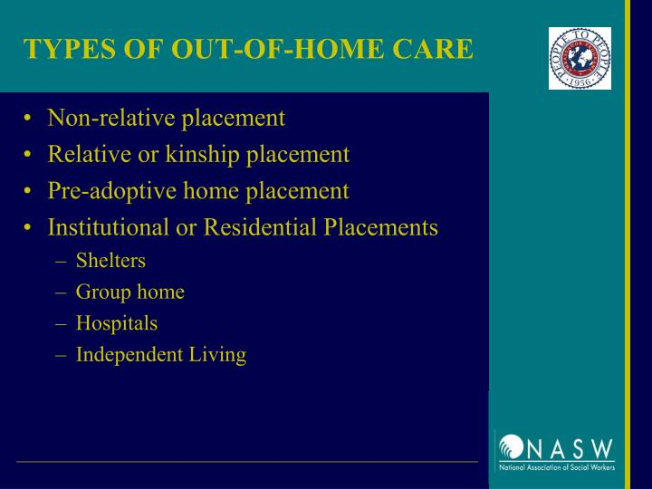 TYPES OF OUT-OF-HOME CARE