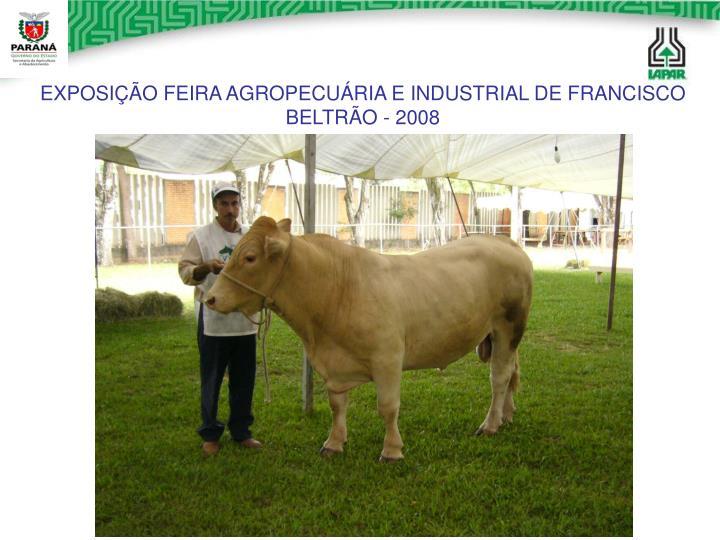 EXPOSIÇÃO FEIRA AGROPECUÁRIA E INDUSTRIAL DE FRANCISCO BELTRÃO - 2008