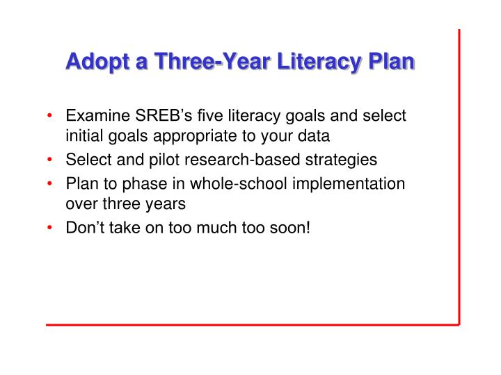Adopt a Three-Year Literacy Plan