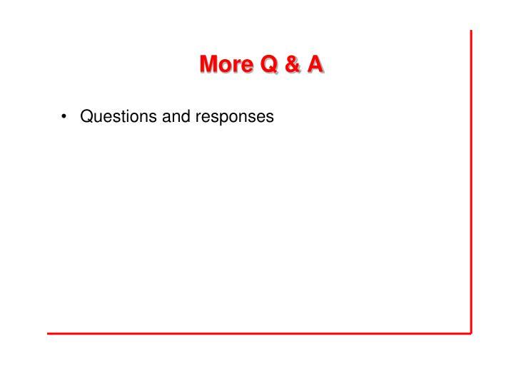 More Q & A