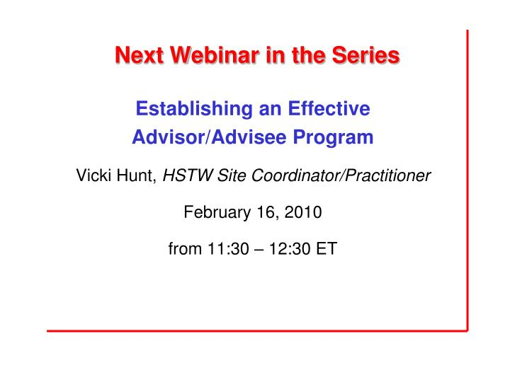 Next Webinar in the Series