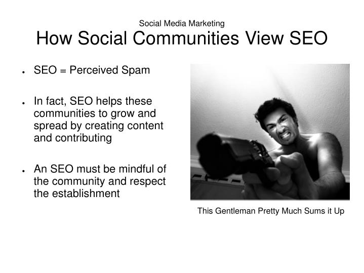 Social media marketing how social communities view seo