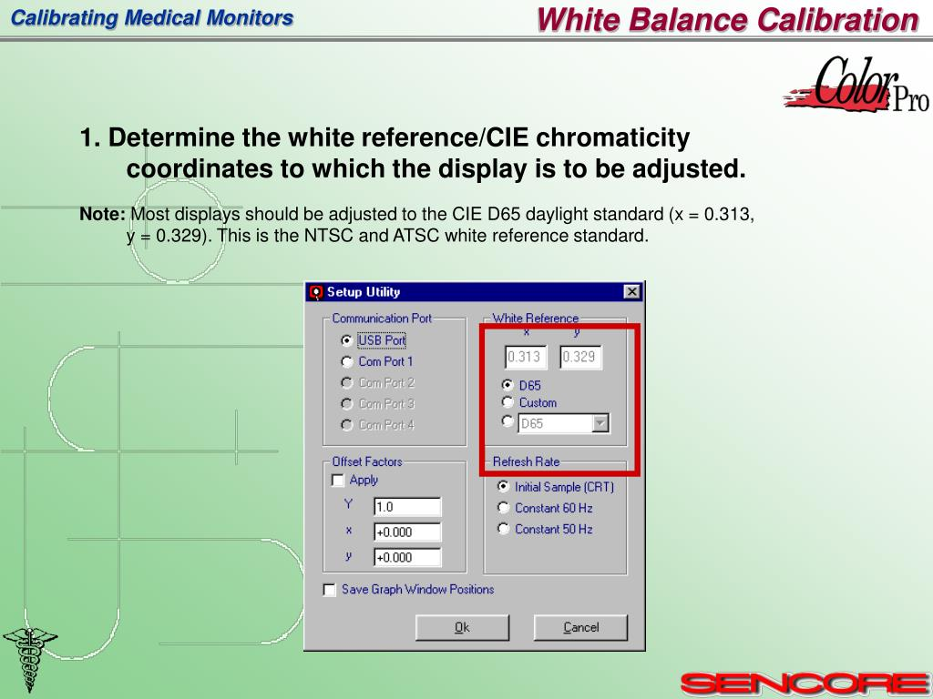 1. Determine the white reference/CIE chromaticity coordinates to which the display is to be adjusted.