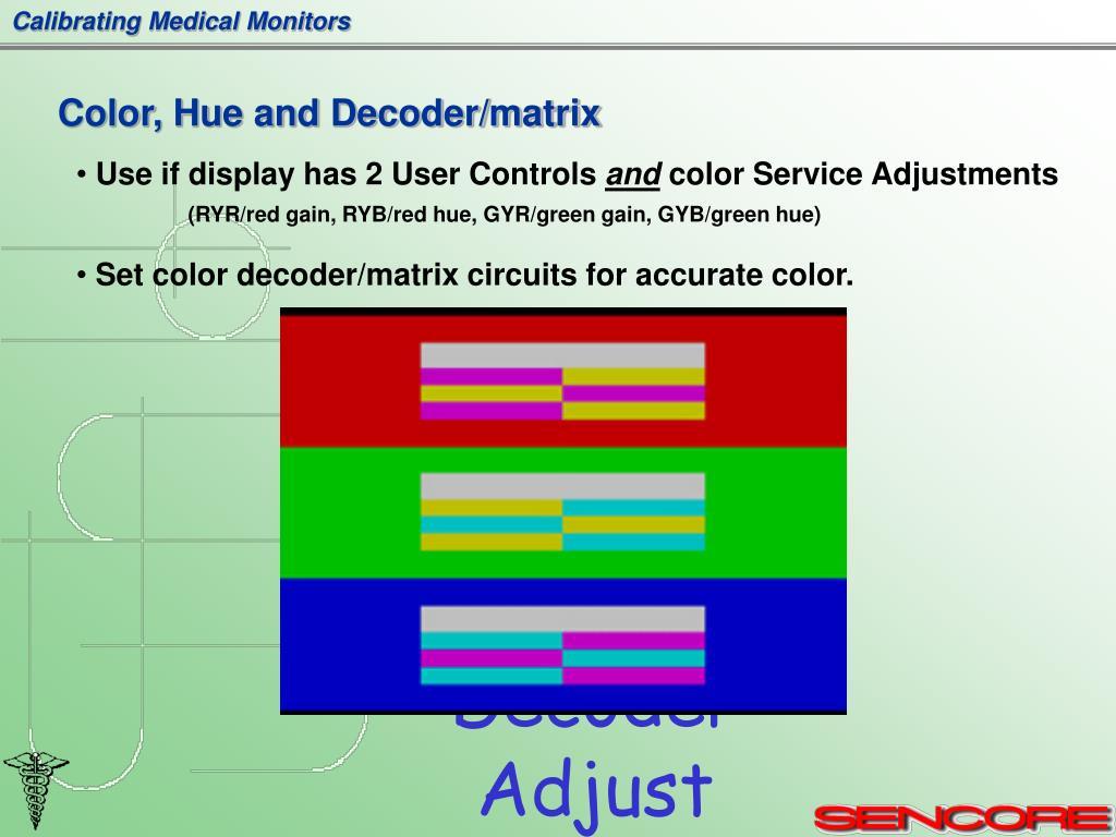 Color, Hue and Decoder/matrix