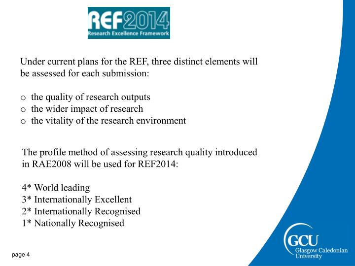 Under current plans for the REF, three distinct elements will be assessed for each submission: