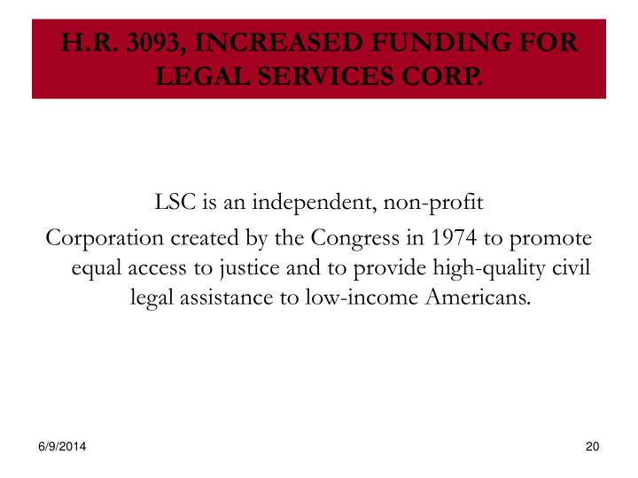 H.R. 3093, INCREASED FUNDING FOR LEGAL SERVICES CORP.