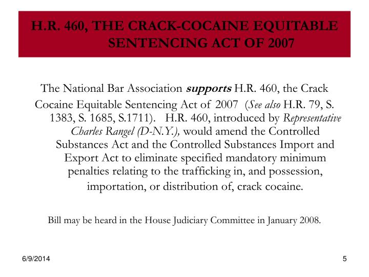 H.R. 460, THE CRACK-COCAINE EQUITABLE SENTENCING ACT OF 2007