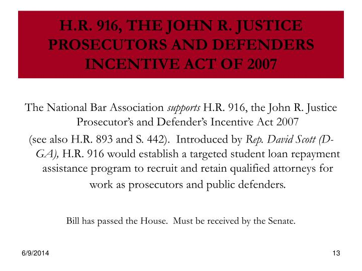 H.R. 916, THE JOHN R. JUSTICE PROSECUTORS AND DEFENDERS