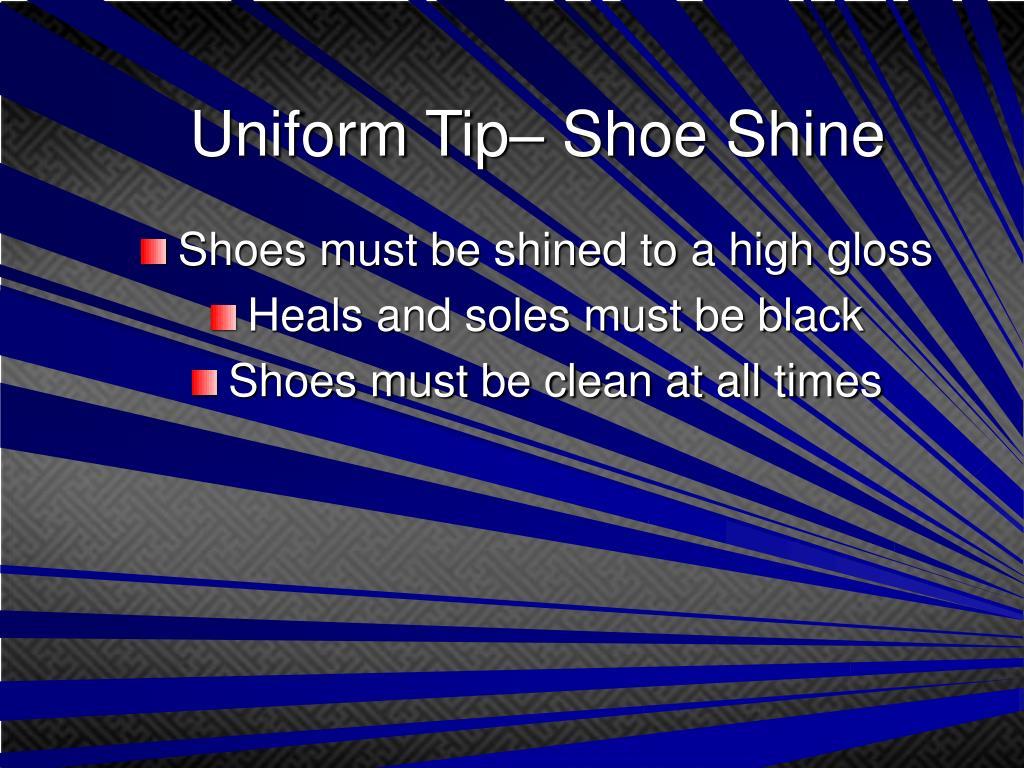 Uniform Tip– Shoe Shine