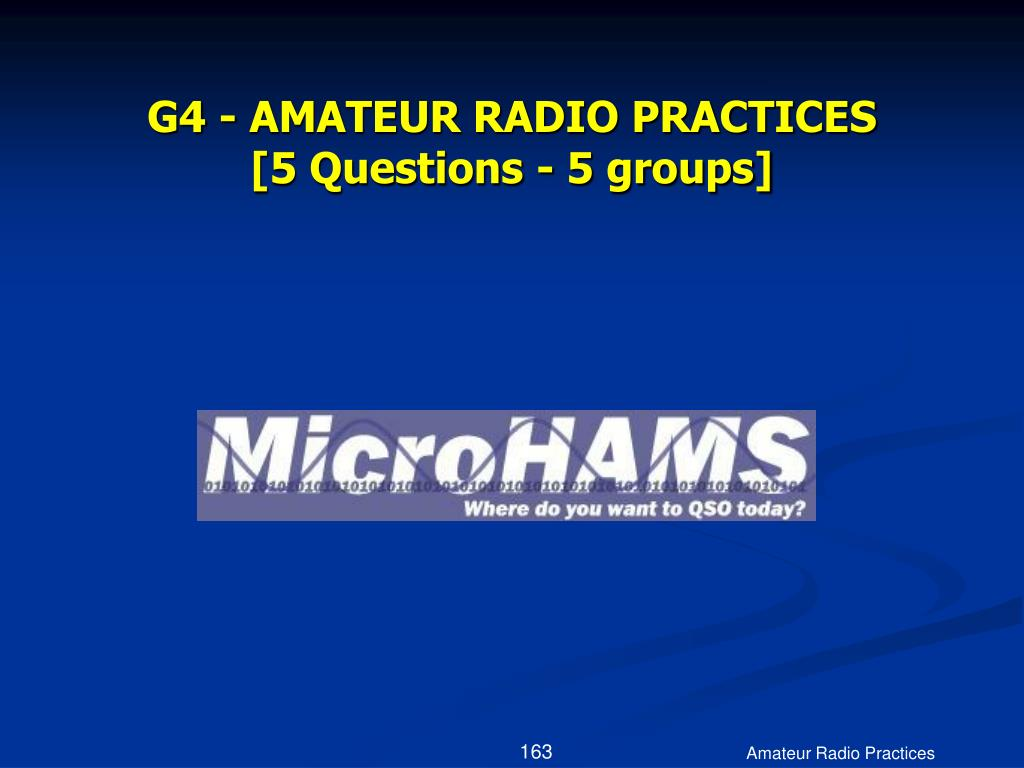 G4 - AMATEUR RADIO PRACTICES