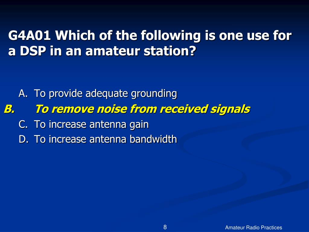 G4A01 Which of the following is one use for a DSP in an amateur station?