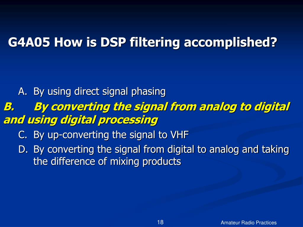 G4A05 How is DSP filtering accomplished?