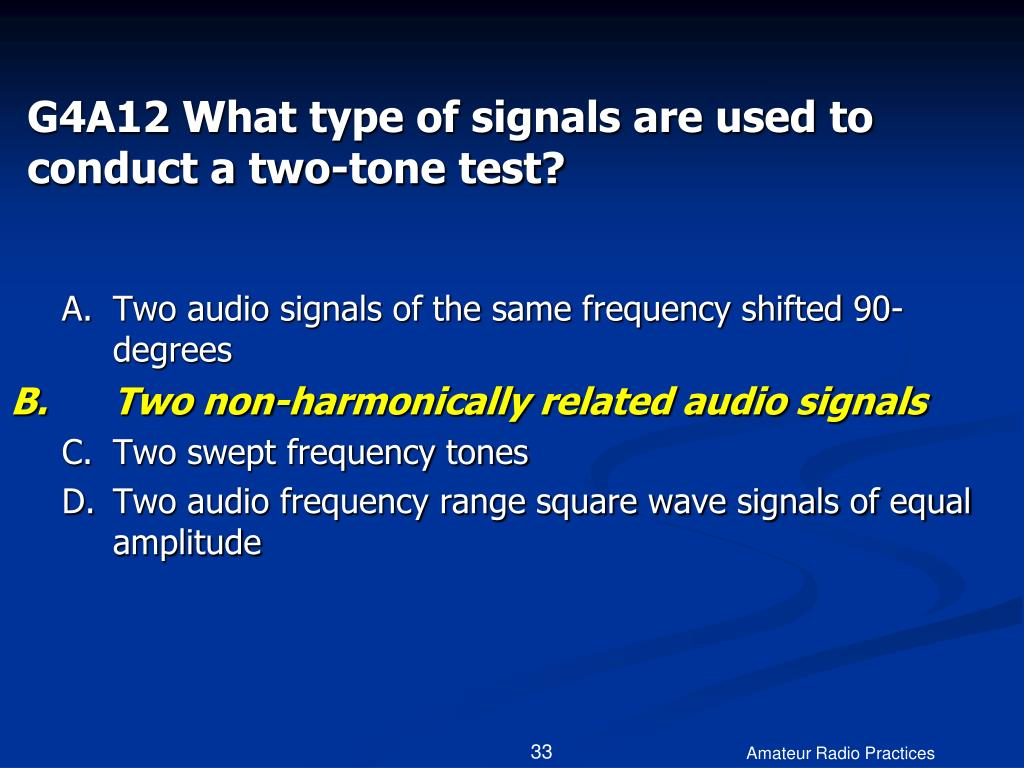 G4A12 What type of signals are used to conduct a two-tone test?