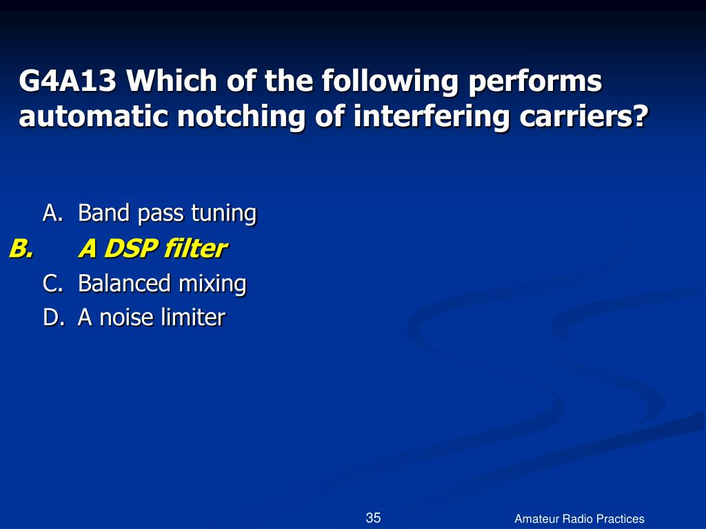 G4A13 Which of the following performs automatic notching of interfering carriers?