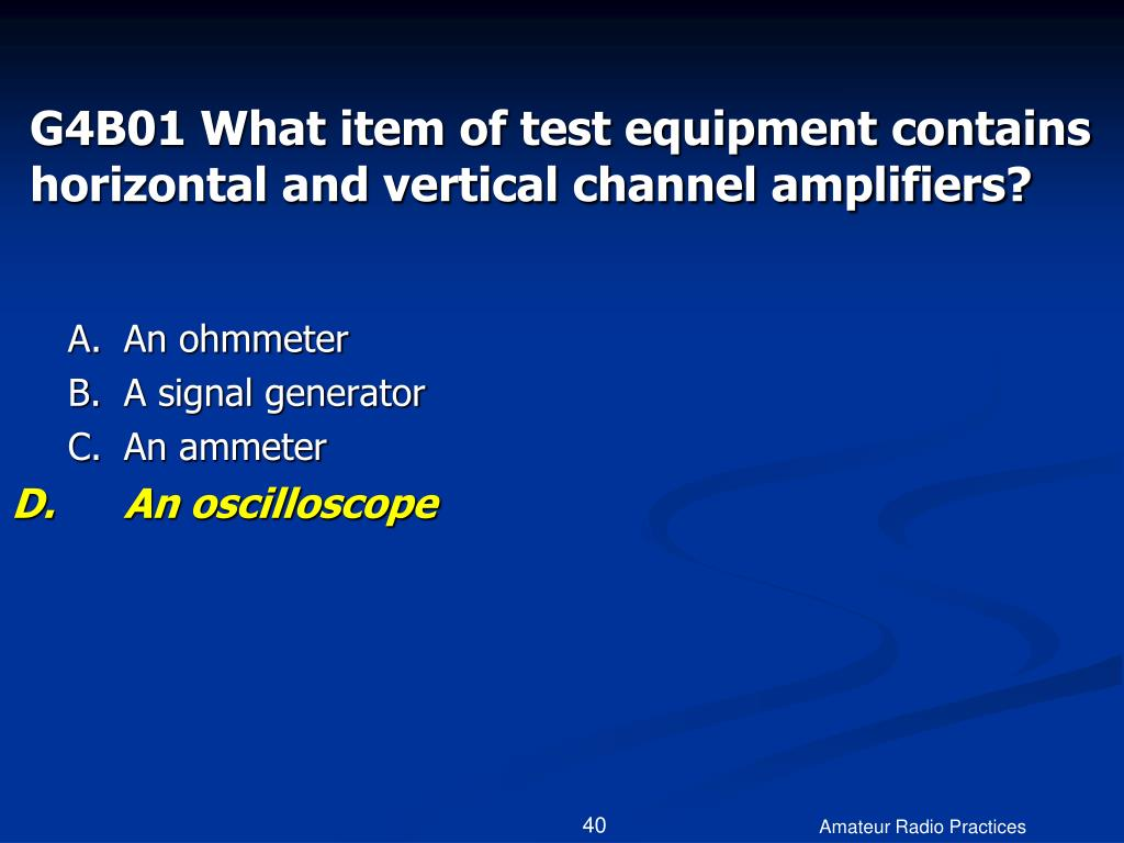 G4B01 What item of test equipment contains horizontal and vertical channel amplifiers?