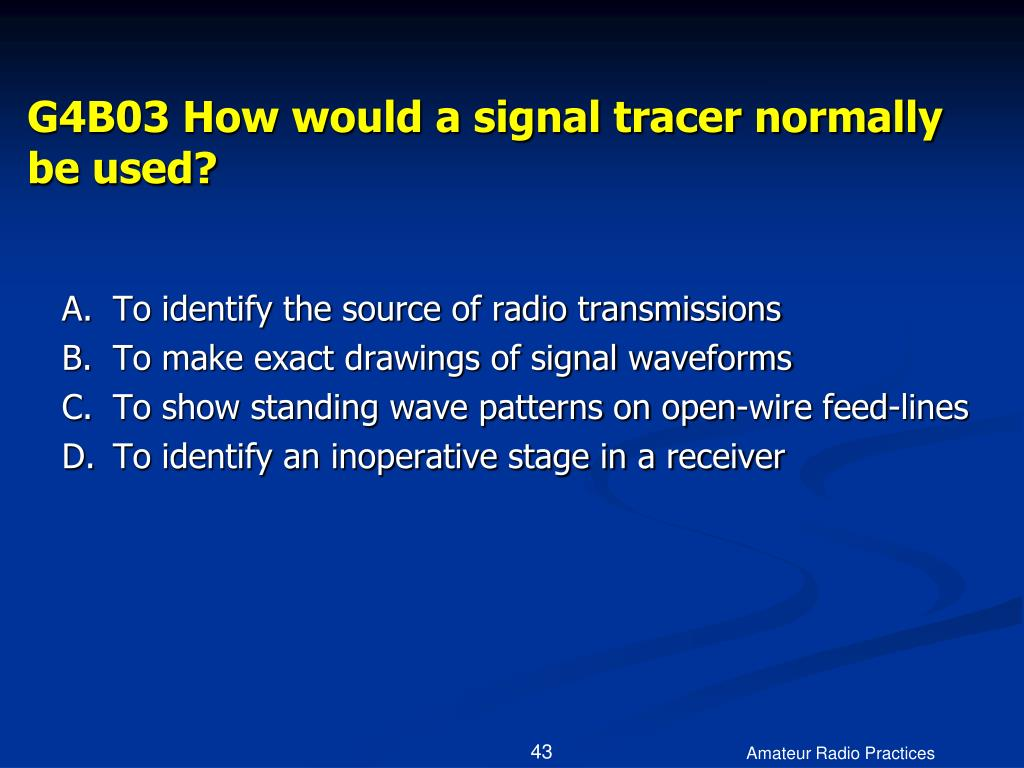 G4B03 How would a signal tracer normally be used?