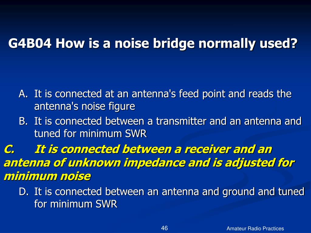 G4B04 How is a noise bridge normally used?