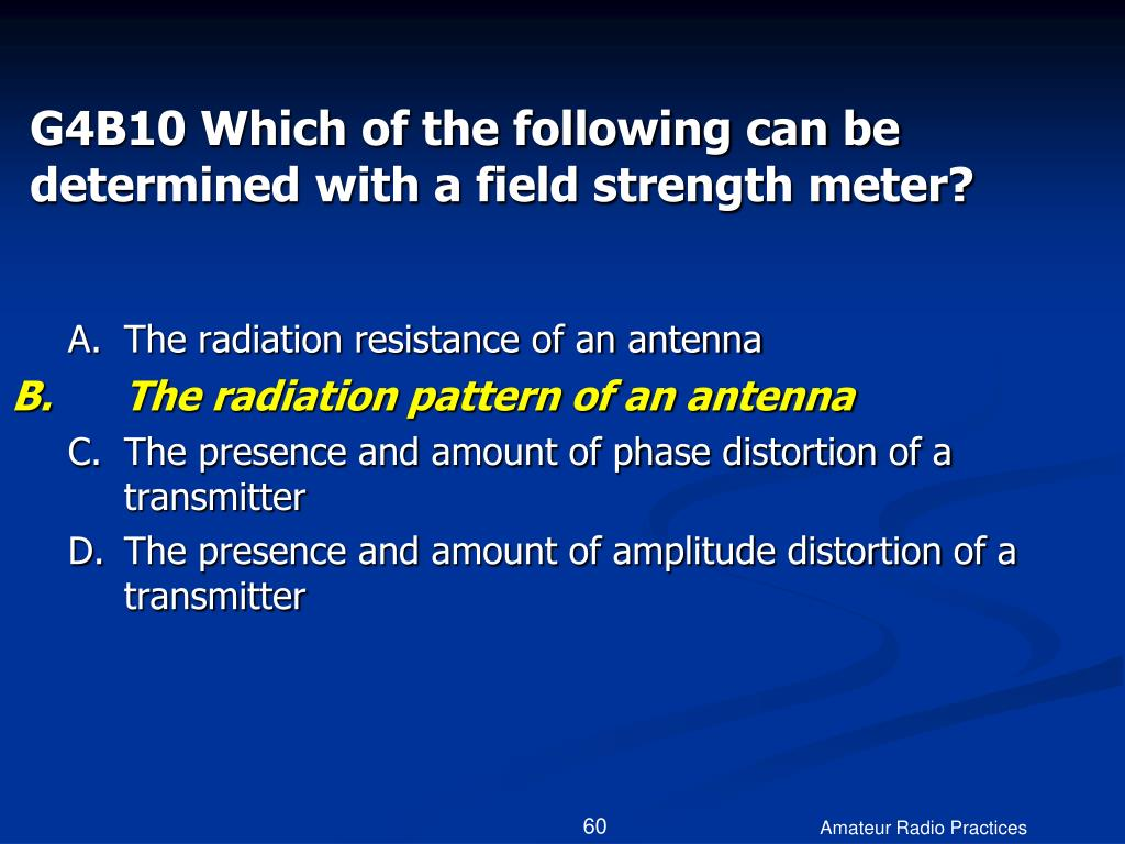 G4B10 Which of the following can be determined with a field strength meter?