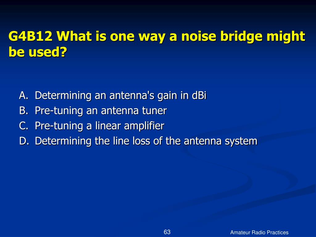 G4B12 What is one way a noise bridge might be used?