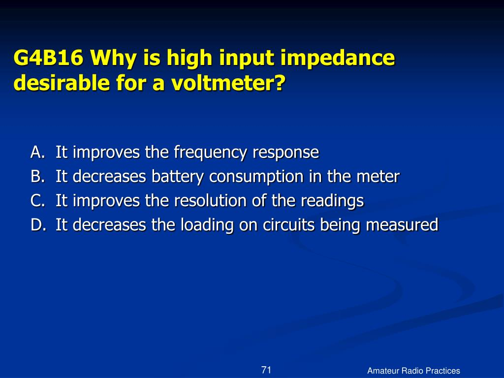 G4B16 Why is high input impedance desirable for a voltmeter?