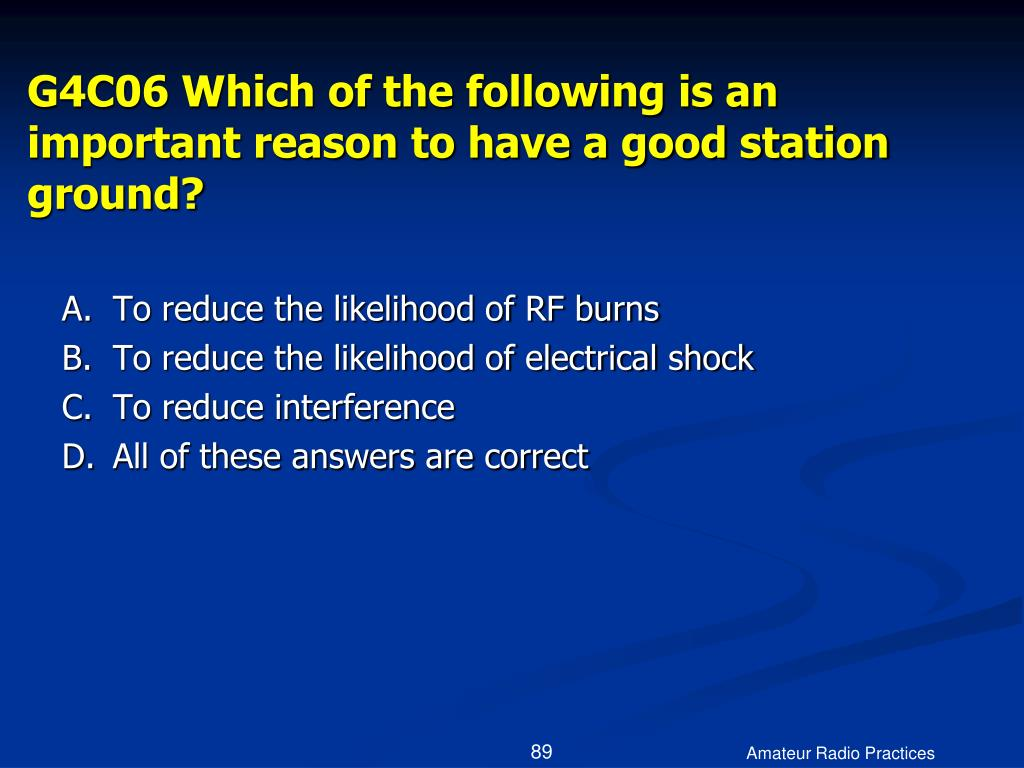 G4C06 Which of the following is an important reason to have a good station ground?