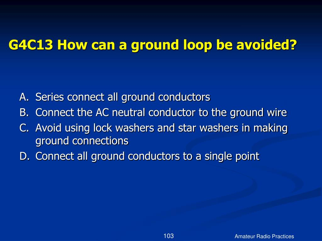 G4C13 How can a ground loop be avoided?