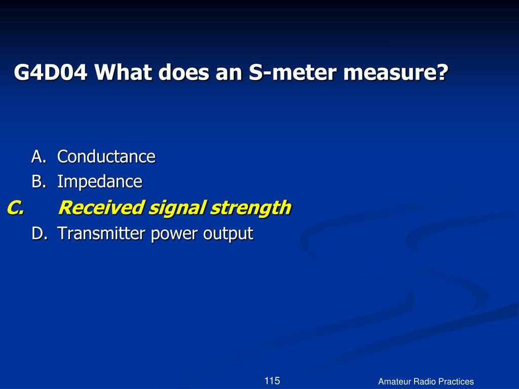G4D04 What does an S-meter measure?