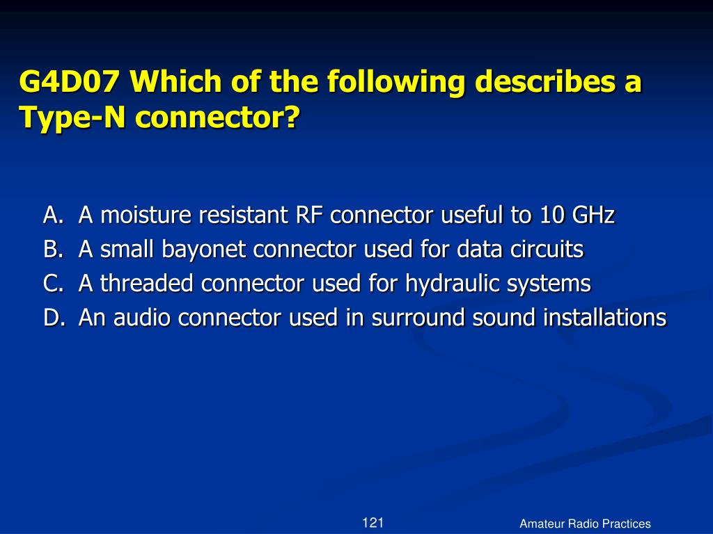 G4D07 Which of the following describes a Type-N connector?