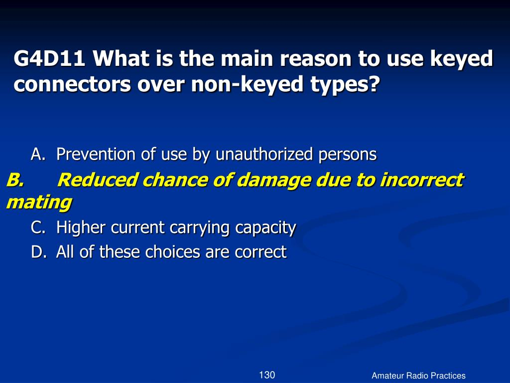 G4D11 What is the main reason to use keyed connectors over non-keyed types?