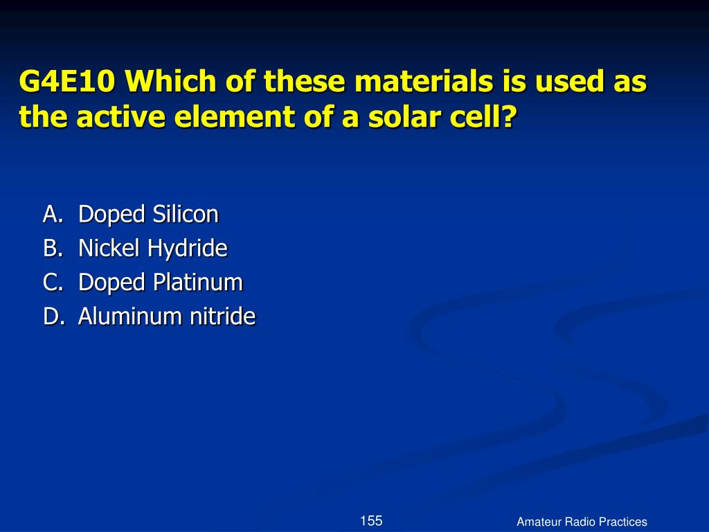 G4E10 Which of these materials is used as the active element of a solar cell?