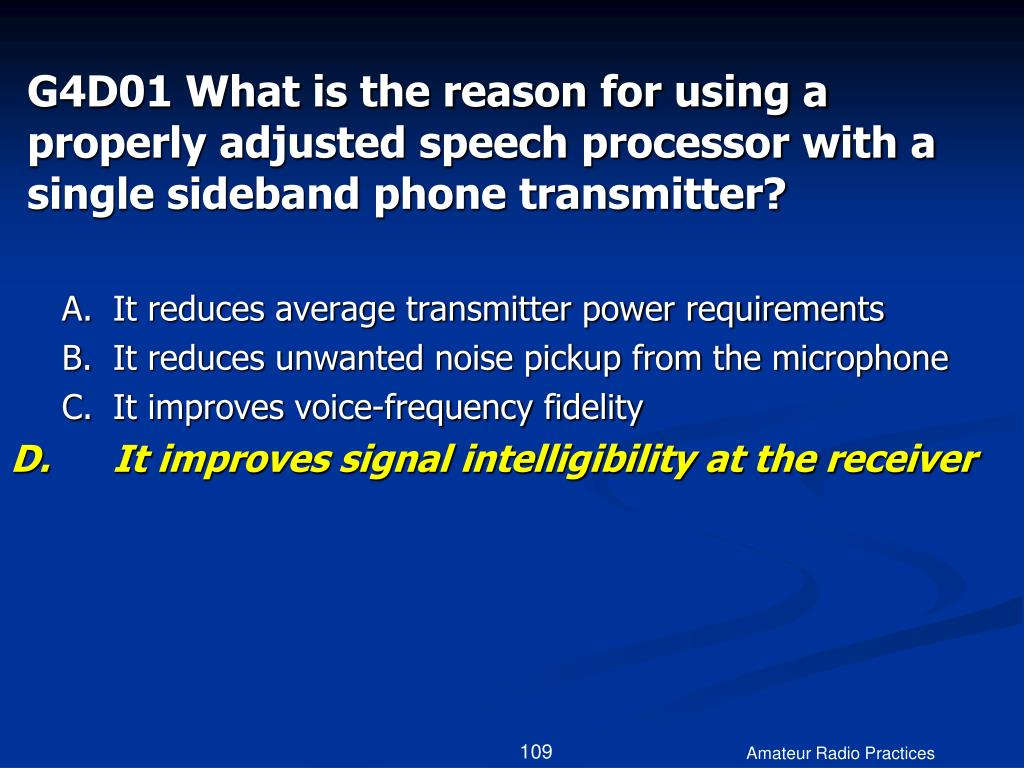 G4D01 What is the reason for using a properly adjusted speech processor with a single sideband phone transmitter?