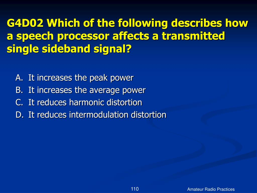 G4D02 Which of the following describes how a speech processor affects a transmitted single sideband signal?