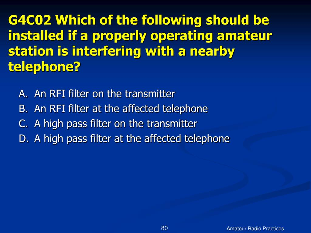 G4C02 Which of the following should be installed if a properly operating amateur station is interfering with a nearby telephone?