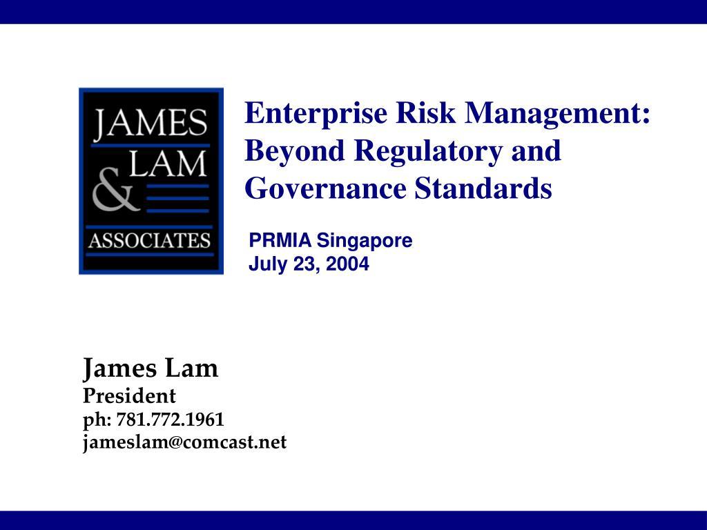 Enterprise Risk Management: Beyond Regulatory and Governance Standards
