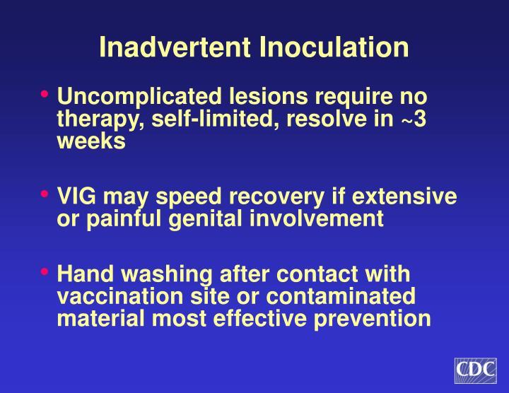Inadvertent Inoculation