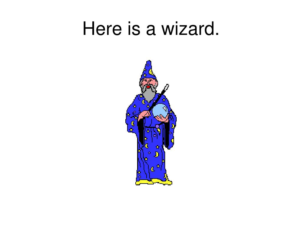 Here is a wizard.
