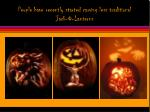 people have recently started carving less traditional jack o lanterns